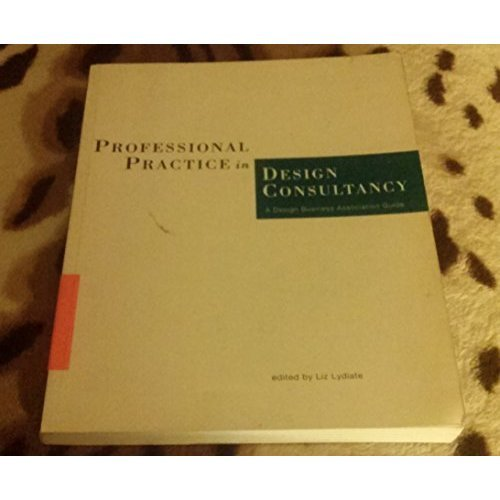 Professional Practice in Design Consultancy: A Design Business Association Guide