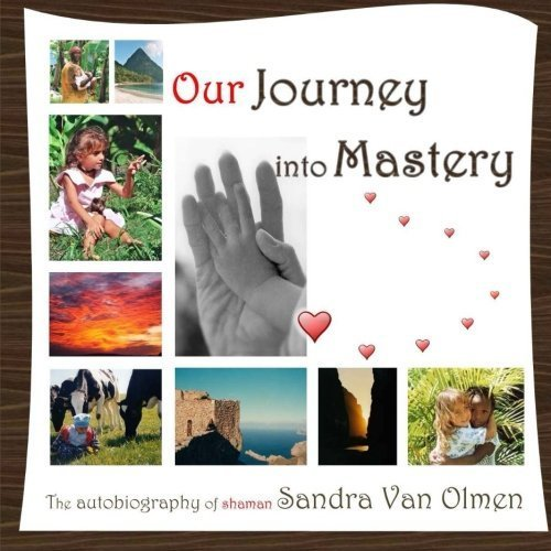 OUR JOURNEY into MASTERY: My life story on Spiritual growth, inner Mastery awakening with many of our warm images