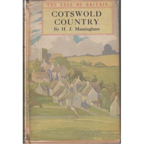 Cotswold Country , H. J. Massingham
