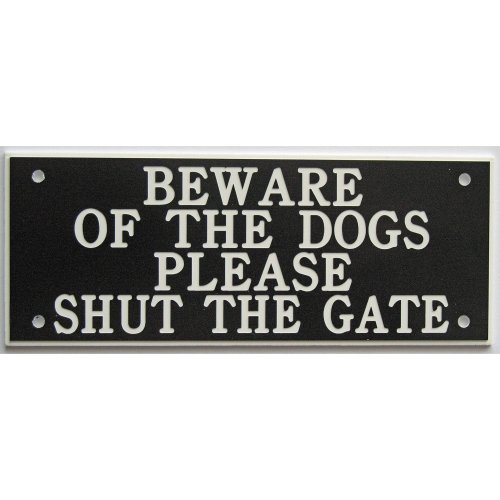 """ACRYLIC BEWARE OF THE DOGS PLEASE SHUT THE GATE 5"""" X 2"""" SIGN IN BLACK WITH WHITE PRINT"""