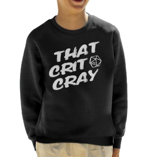 Dungeons And Dragons That Crit Cray Kid's Sweatshirt