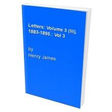 Letters: Volume 3 (III), 1883-1895.: Vol 3