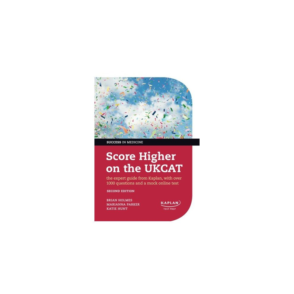 Score Higher on the UKCAT The expert guide from Kaplan, with over 1000  questions and a mock online test 2/e (Success in Medicine)