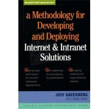 A Methodology for Developing and Deploying Internet and Intranet Solutions (Hewlett-Packard professional books)