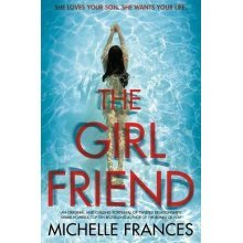 The Girlfriend - Michelle Frances