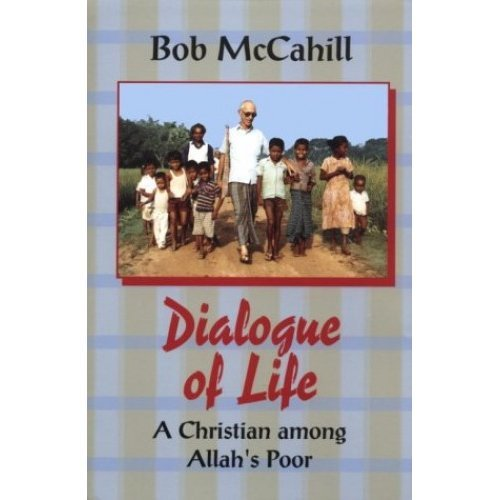 Dialogue of Life: A Christian Among Allah's Poor
